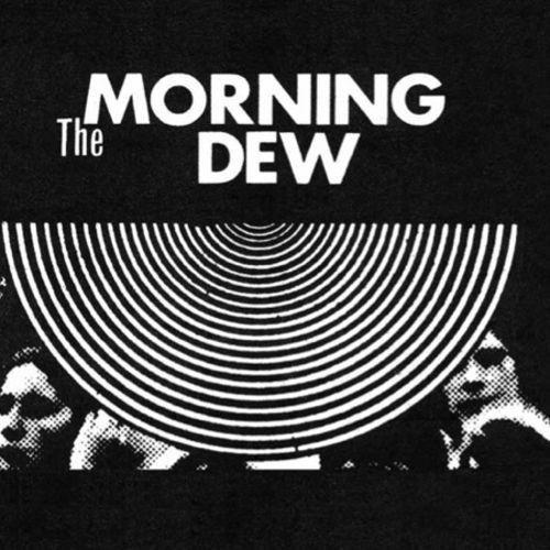 The Morning Dew - Morning Dew Limited Edition Vinyl 2LP November 18 2016 Pre-order