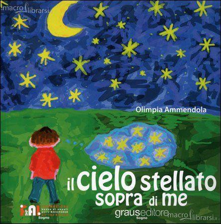 Avvicinare i bambini alla storia della #filosofia. Il Cielo Stellato Sopra di Me - Olimpia Ammendola (grauseditore)  #librinoncensurabili