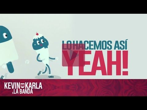 This Is How We Do (spanish version) - Kevin Karla & La Banda (Lyric Video) - YouTube