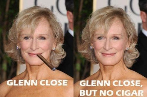hehe -- love puns!  :)Laugh, Funniest Celebrities, Cigars, Funny Stuff, Humor, 20 Funniest, So Funny, Giggles, Glenn Close