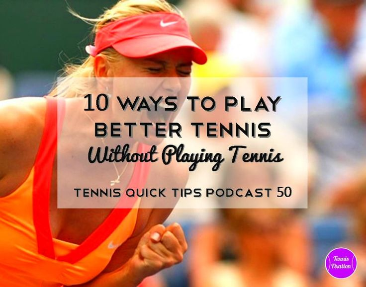 10-Ways-To-Play-Better-Tennis
