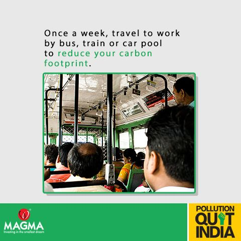 Do your bit to reduce #pollution by using public transportation whenever you can. #MagmaPQI