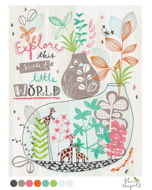 Explore this sweet little world - Flora Waycott