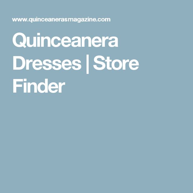 Quinceanera Dresses | Store Finder