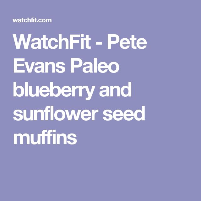 WatchFit - Pete Evans Paleo blueberry and sunflower seed muffins