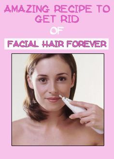 Women's Mag Blog: Amazing Recipe to Get Rid of Facial Hair Forever