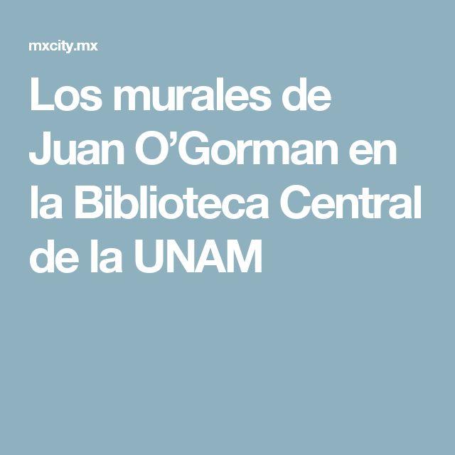 Los murales de Juan O'Gorman en la Biblioteca Central de la UNAM