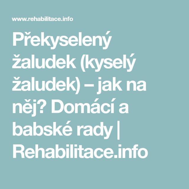 Překyselený žaludek (kyselý žaludek) – jak na něj? Domácí a babské rady | Rehabilitace.info