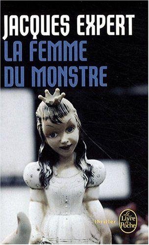 La femme du monstre Jacques EXPERT