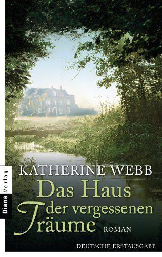 Das Haus der vergessenen Träume: Roman von Katherine Webb https://www.amazon.de/dp/B008G65YZ6/ref=cm_sw_r_pi_dp_x_xFdBybMSQCYD8