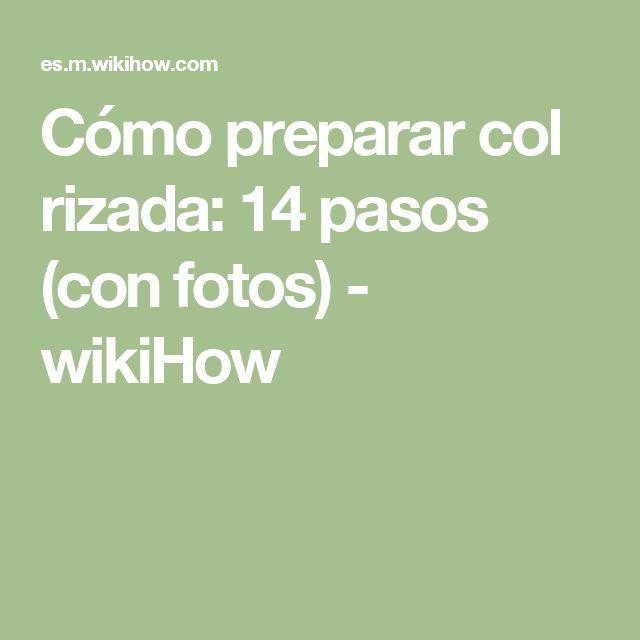Cómo preparar col rizada: 14 pasos (con fotos) - wikiHow