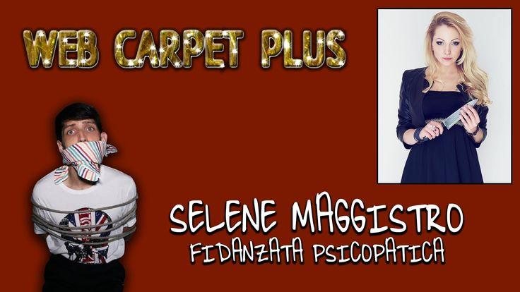 t'ask_informazione spiccia_web_carpet_plus_selene maggistro_fidanzata psicopatica