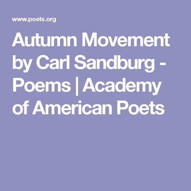 Autumn Movement by Carl Sandburg - Poems | Academy of American Poets