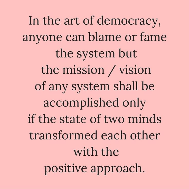 "In the art of democracy, anyone can blame or fame the system but the mission / vision of any system shall be accomplished only if the state of two minds transformed each other with the positive approach."" #‎QuotesYouLove‬ ‪#‎QuoteOfTheDay‬ ‪#‎MotivationalQuotes‬ ‪#‎QuotesOnMotivation ‬  Visit our website  for text status wallpapers.  www.quotesulove.com"