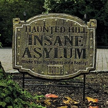 Insane asylum sign