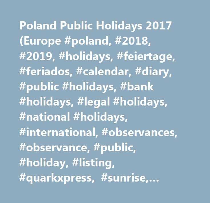 Poland Public Holidays 2017 (Europe #poland, #2018, #2019, #holidays, #feiertage, #feriados, #calendar, #diary, #public #holidays, #bank #holidays, #legal #holidays, #national #holidays, #international, #observances, #observance, #public, #holiday, #listing, #quarkxpress, #sunrise, #sunset, #salat http://gambia.remmont.com/poland-public-holidays-2017-europe-poland-2018-2019-holidays-feiertage-feriados-calendar-diary-public-holidays-bank-holidays-legal-holidays-national-holidays-internationa…
