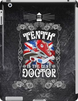 10th is The best Doctor who typograph iPad Cases & Skins #accessories #case #ipad #tablet #skins #tardis #doctorwho #thedoctor #10thdoctor #bestdoctor #davidtennant #scifi #vangogh #starrynight #mist #fog #typographic #typography #britishflag #artdesign