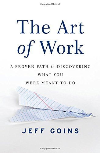 The Art of Work: A Proven Path to Discovering What You Were Meant to Do. This book has been an awesome read and I feel like it's honestly helped me evaluate my past and put my future into perspective.