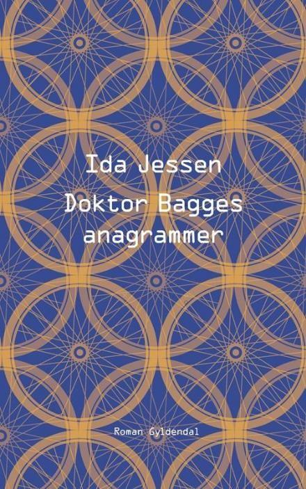 Læs om Doktor Bagges anagrammer - roman. Udgivet af Gyldendal. Bogen fås også som eller Lydbog. Bogens ISBN er 9788702226928, køb den her