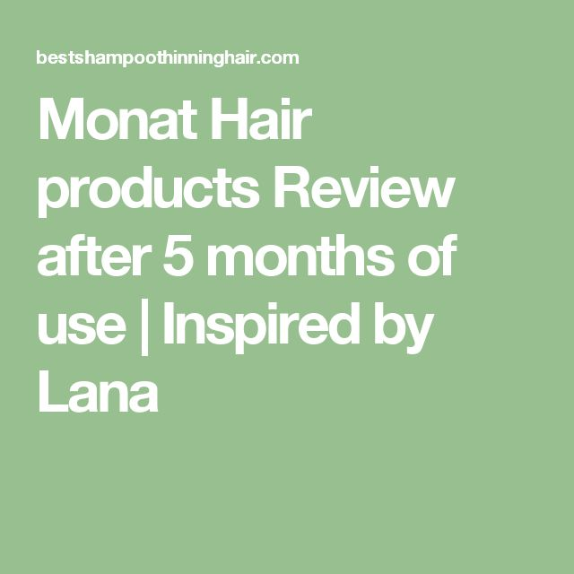 Monat Hair products Review after 5 months of use | Inspired by Lana