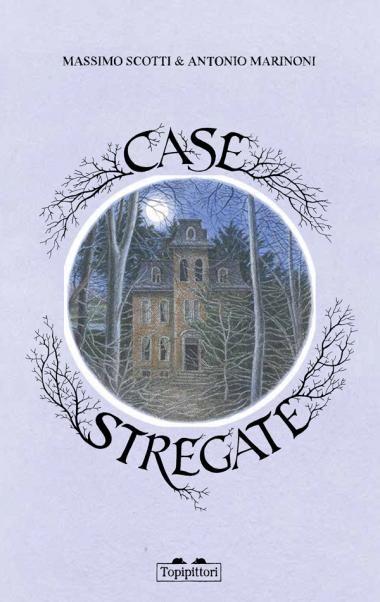 case stregate - Massimo Scotti - Fantasmi nelle case