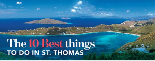 Check out this list of 10 things to do while on vacation in St. Thomas