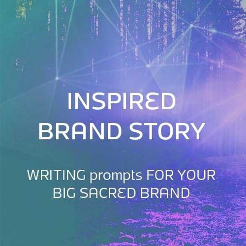 Write an Inspired Brand Story - Branding Your Sacred Biz Exercise