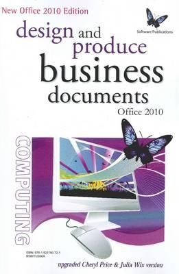 BSBITU306A Design and produce business documents with Office 2010 - Kerryn Maguire
