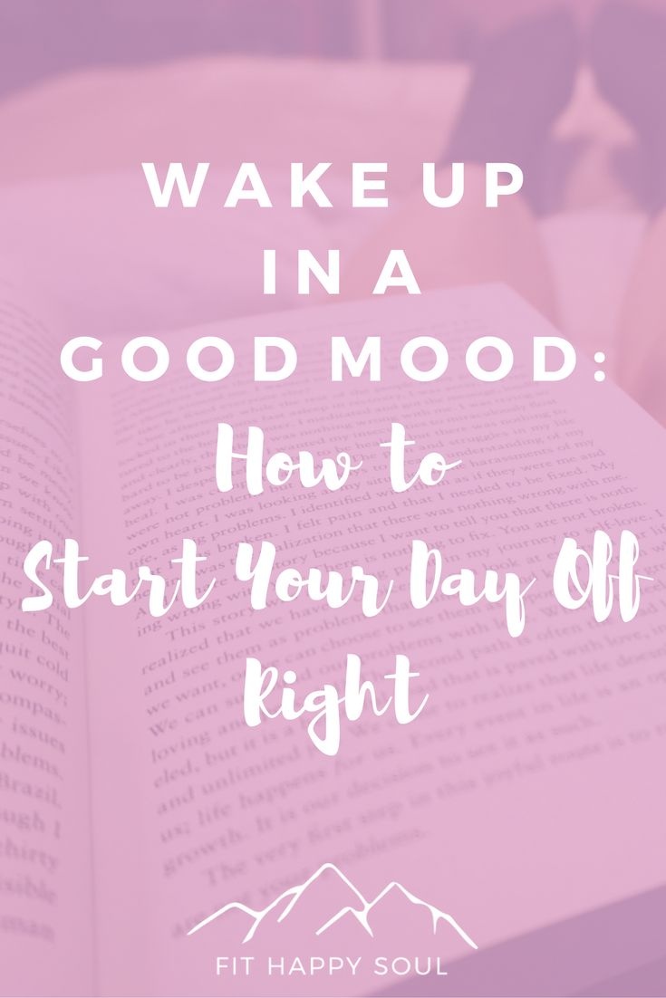 Wake Up in a Good Mood: How to Start Your Day Off Right