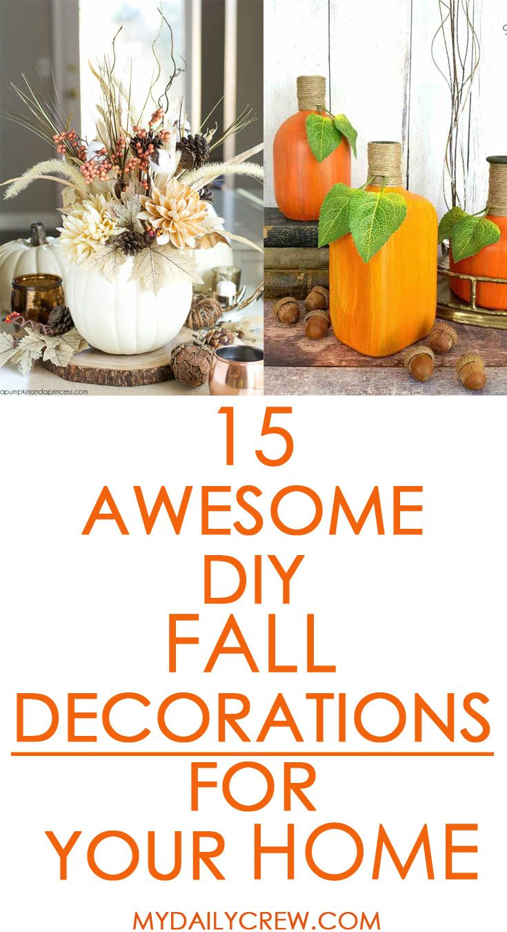 15 Awesome Diy Fall Decorations For Your Home My Daily Crew Holidays Autumn Diyfalldecorations Homedecor