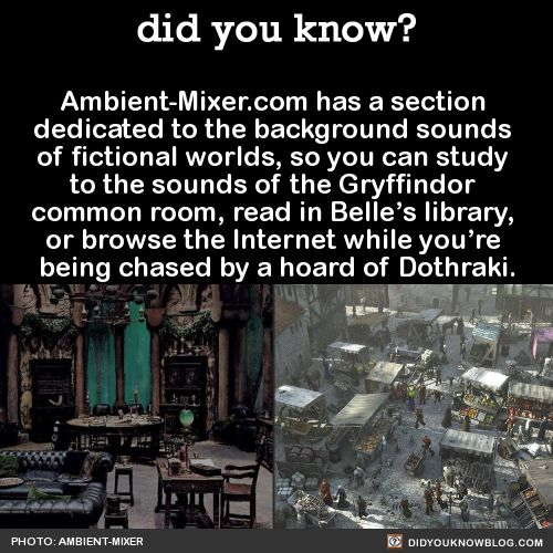 This site is awesome!!! It's not just fandom stuff either, there's all sorts of ambient noise! Just go check it out!!