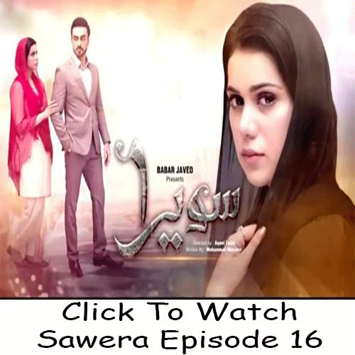 Watch Geo TV Drama Sawera Episode 16 in High Quality. Watch all Latest and Previous episodes of Geo TV Drama Sawera and other Geo dramas online.