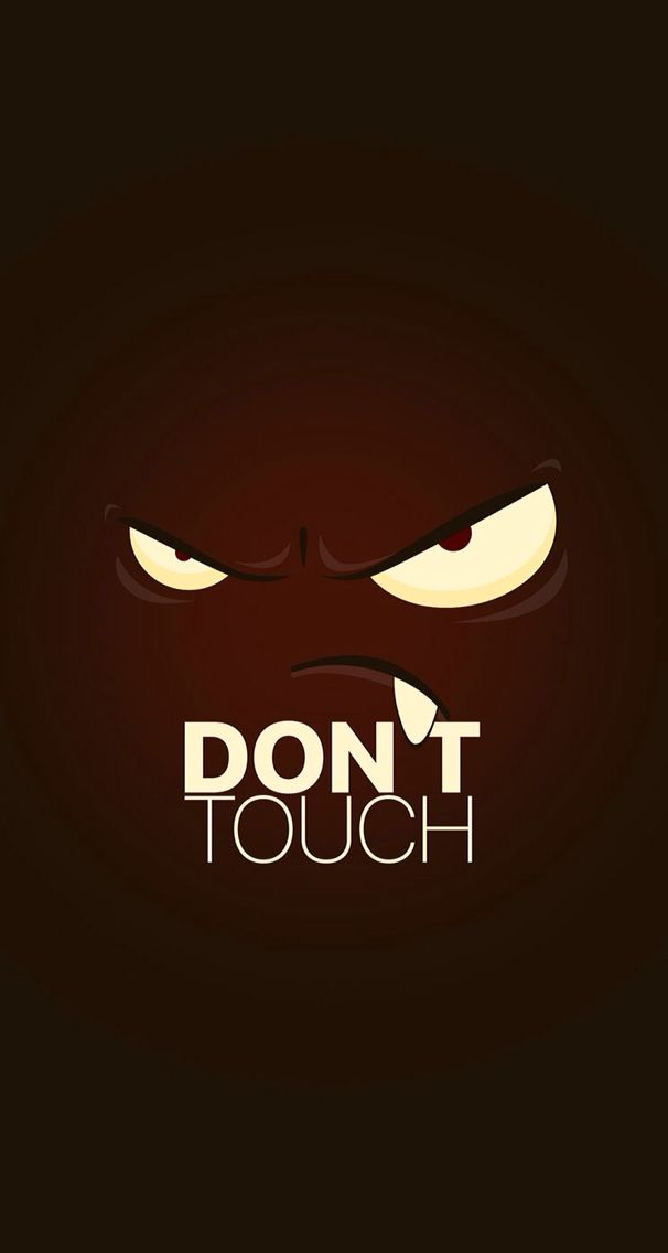 Don't touch Dont touch my phone wallpapers, Funny iphone