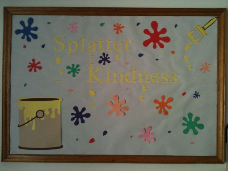 Splatter kindness bulletin board idea for random acts of kindness week