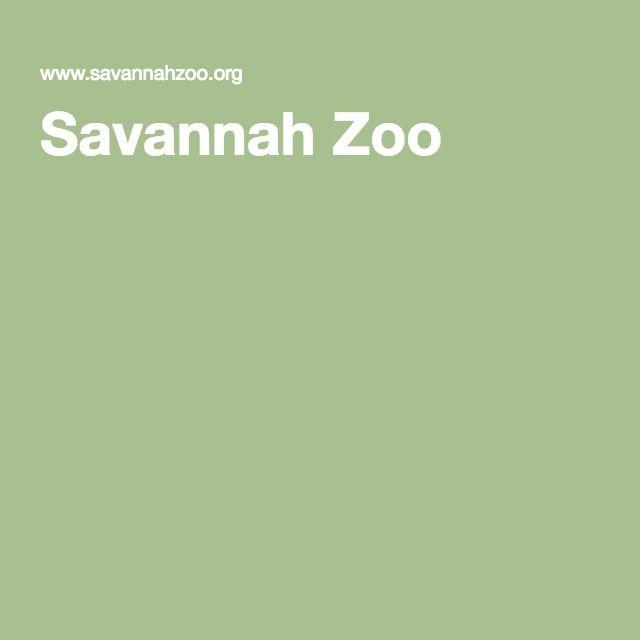 Savannah Zoo. 10-5. $3/$5