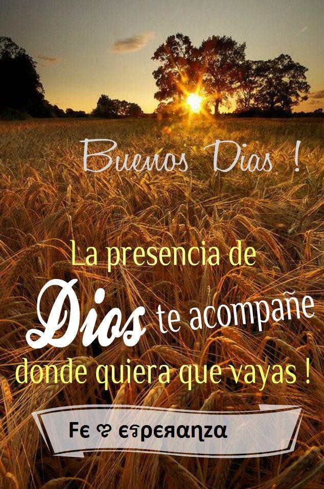 La presencia de Dios te acompañe donde quiera que vayas !