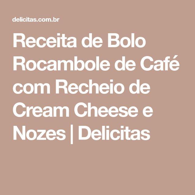 Receita de Bolo Rocambole de Café com Recheio de Cream Cheese e Nozes | Delicitas