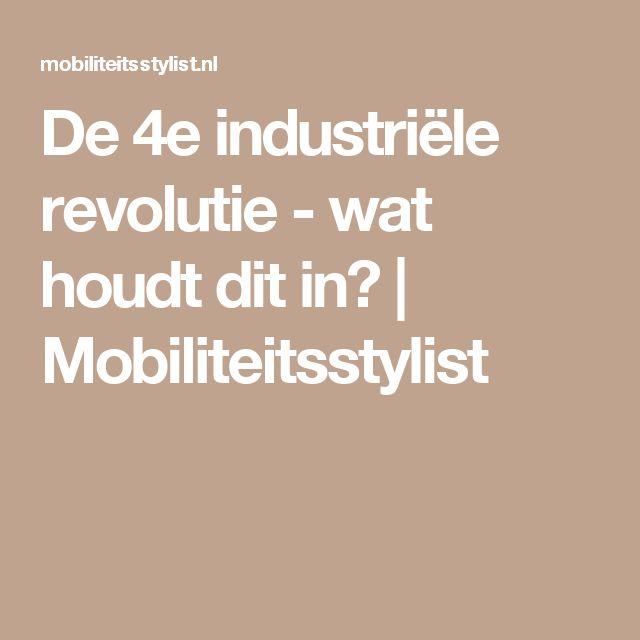 De 4e industriële revolutie - wat houdt dit in? | Mobiliteitsstylist