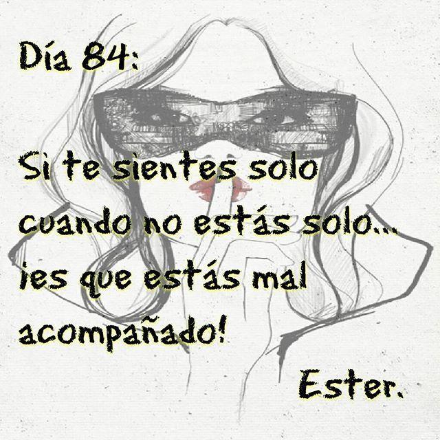 Día 84 #día84 #Ester  #2016 #sentirsesolo