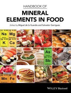 Handbook of Mineral Elements in Food / by de la Guardia, Miguel; Garrigues, Salvador; Guardia, M De La