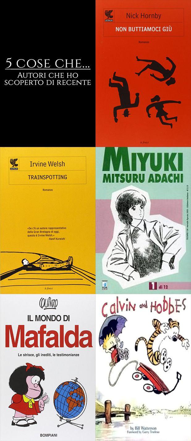 5 Cose che... # 14 Autori che ho scoperto di recente #5coseche #books #libri #read #letture #new #autori #nickhornby #nonbuttiamocigiu #irvinewelsh #trainspotting #mitsuruadachi #miyuki #quino #mafalda #billwatterson #calvinandhobbes #romanzo #fumetto #manga #comic #cantidellebalene