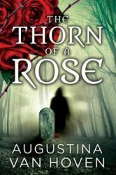 The much anticipated second book in Augustina Van Hoven's Rose Series is available now!