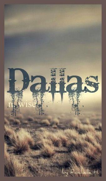 Boy Name: Dallas. Meaning: Wise. Origin: Celtic; Gaelic; Scottish. http://www.pinterest.com/vintagedaydream/baby-names/