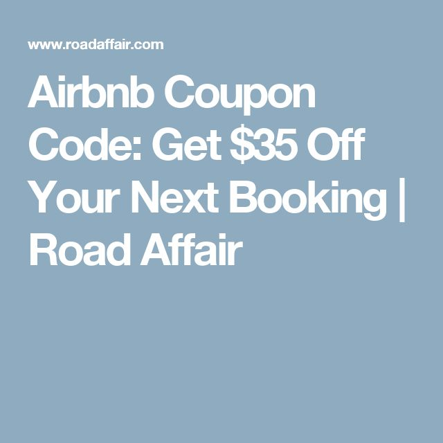 Airbnb Coupon Code: Get $35 Off Your Next Booking | Road Affair