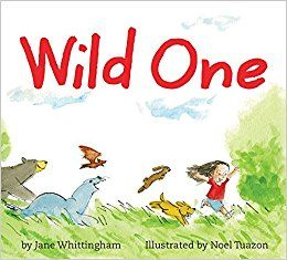 Wild One by Jane Whittingham, illustrated by Noel Tuazon   Canadian Bookworm review