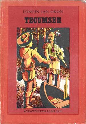 Tecumseh, Longin Jan Okoń, Lubelskie, 1981, http://www.antykwariat.nepo.pl/tecumseh-longin-jan-okon-p-1341.html