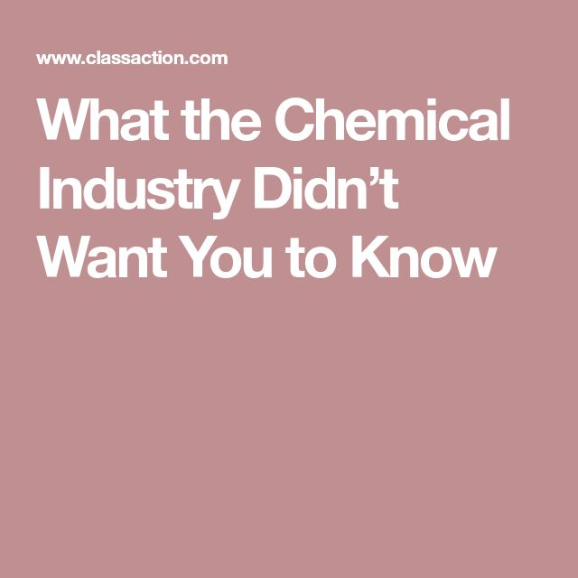 What the Chemical Industry Didn't Want You to Know