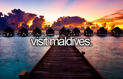 It's a dream to visit the Maldives someday
