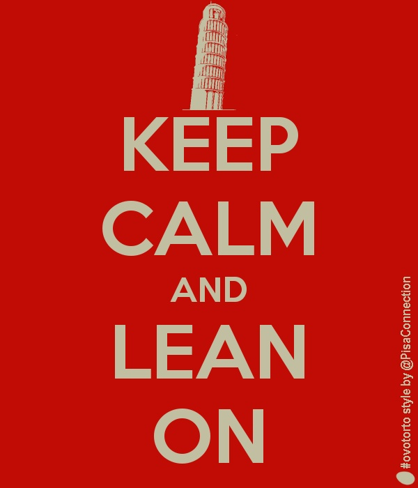 KEEP CALM AND LEAN ON #ovotorto style by #Pisa Connection @bussilla ;)