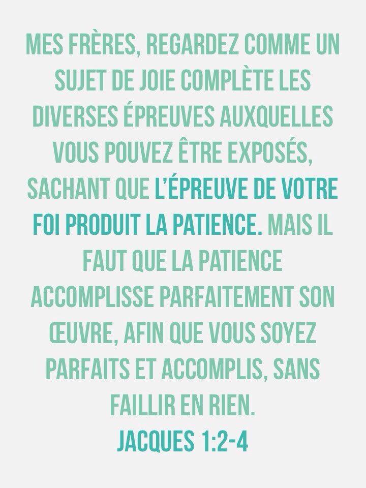 L'épreuve de votre foi produit la patience   1001 versets